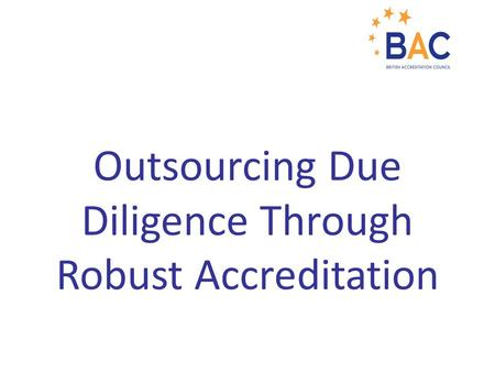Outsourcing Due Diligence Through Robust Accreditation.