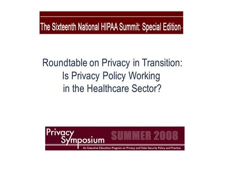 Roundtable on Privacy in Transition: Is Privacy Policy Working in the Healthcare Sector?