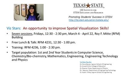 Promoting Students' Success in STEM Viz Stars: An opportunity to improve Spatial Visualization Skills! Seven sessions, Fridays, 12:30 - 2:30 pm, March.