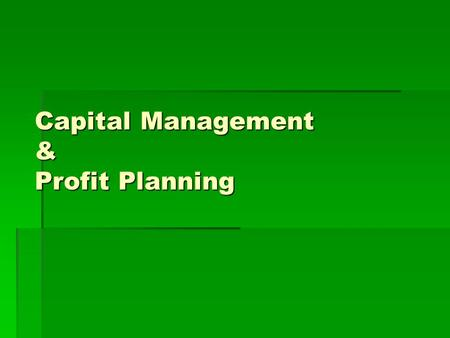 Capital Management & Profit Planning. Basel II Tier I-Core Capital Paid up capital,Free Reserves and unallocated surpluses Tier II-Supplementary Capital.