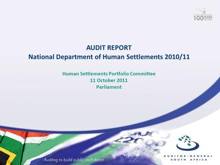 AUDIT REPORT National Department of Human Settlements 2010/11 Human Settlements Portfolio Committee 11 October 2011 Parliament.