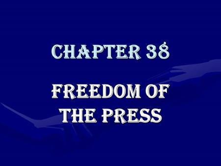 Chapter 38 Freedom of the Press. Censorship defined: 1.The denial of freedom of speech or freedom of the press 2.The process of examining publications.