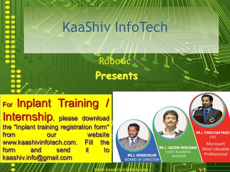 1 RoboticsPresents KaaShiv InfoTech For Inplant Training / Internship, please download the Inplant training registration form from our website www.kaashivinfotech.com.