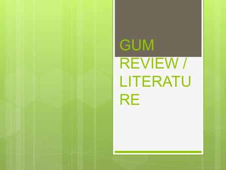 GUM REVIEW / LITERATU RE. Tool Check C – capitalization O – organization P – punctuation S – spaces.