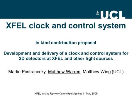 XFEL In-kind Review Committee Meeting, 11 May 2009 Parliament British Museum XFEL clock and control system In kind contribution proposal Development and.