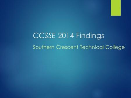 CCSSE 2014 Findings Southern Crescent Technical College.