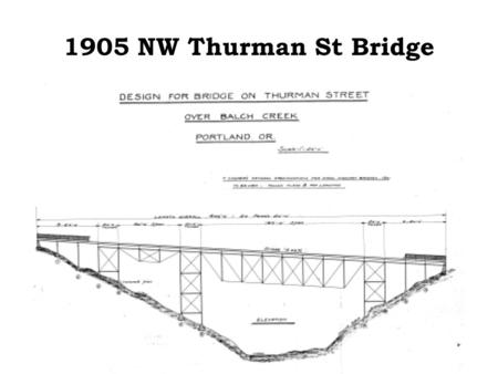 1905 NW Thurman St Bridge. Project Location Thurman St Bridge.