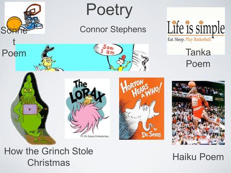 Poetry Connor Stephens How the Grinch Stole Christmas Haiku Poem Tanka Poem Sonne t Poem.