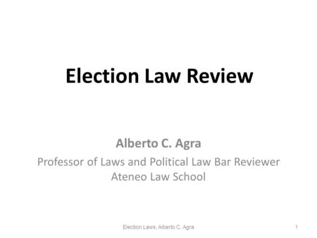 Election Law Review Alberto C. Agra