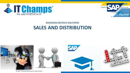 |  © 2015 ITChamps Software Private Limited We add WORTH to IT 1 RANGSONS DEFENCE SOLUTIONS SALES AND DISTRIBUTION.