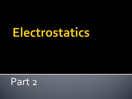Part 2.  Conductors:  Materials where electrons flow freely.  Electrons are loose in atom  Examples - Metals (silver, copper, gold, aluminum, iron,