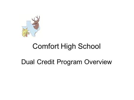 Comfort High School Dual Credit Program Overview.