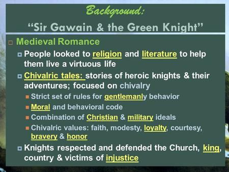 an analysis of chivalry in sir gawain and the green knight Since its first modern publication in 1839, sir gawain and the green knight has been the rational virtues of christian chivalry and righteousness1 or penitential similarities in religious traditions by applying overt christian interpretation to recognized pagan symbols to illustrate the confluence of these ideas green.
