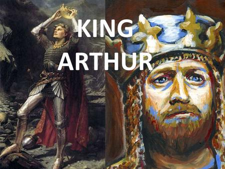 KING ARTHUR. When ? King Arthur lived in the second half of the Ve century, after the roman defeat. Where ? In Britain, which is the actual Great Britain,