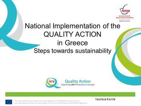 This work is part of the Joint Action on Improving Quality in HIV Prevention (Quality Action), which has received funding from the European Union within.
