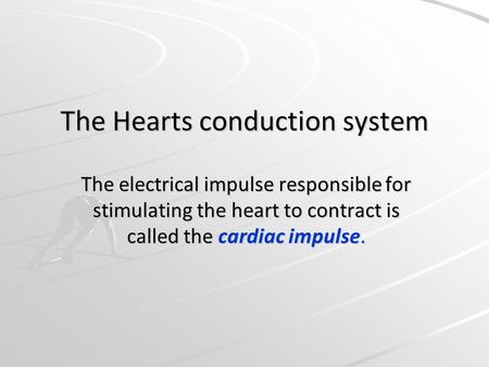 The Hearts conduction system