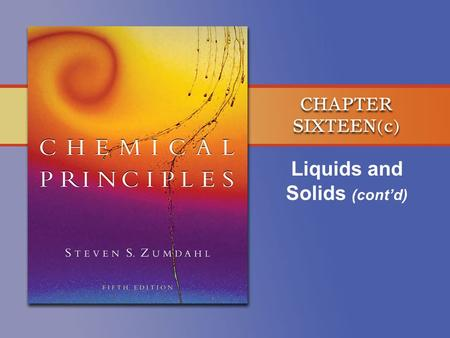 Liquids and Solids (cont'd). Copyright © Houghton Mifflin Company. All rights reserved. 16c–2 Electrical Properties Metallic Conductors, e.g. Cu, Ag...
