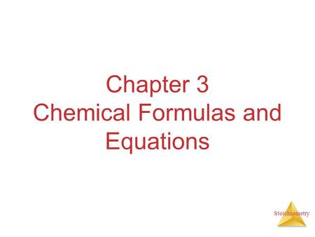 Stoichiometry Chapter 3 Chemical Formulas and Equations.