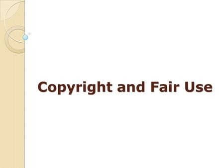 Copyright and Fair Use. Remix Culture Movie What is Fair Use? The right to use copyrighted materials freely without payment or permission for purposes.