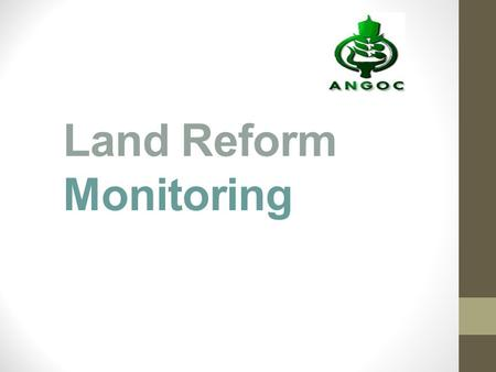 Land Reform Monitoring. What can we accomplish? Provide feedback on the status, impacts on local communities and take actions accordingly Educate and.