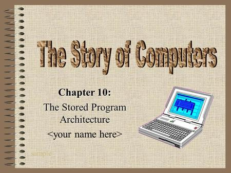 sample Chapter 10: The Stored Program Architecture.