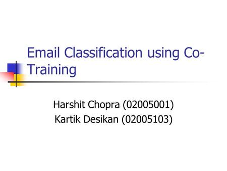 Classification using Co-Training