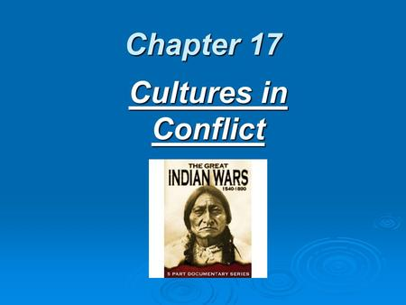 Chapter 17 Cultures in Conflict West Texas After the Civil War.