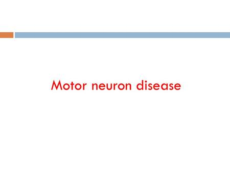 Motor neuron disease. Motor Neuron Diseases   The motor neuron diseases (MNDs) are a group of progressive neurological disorders that destroy cells.