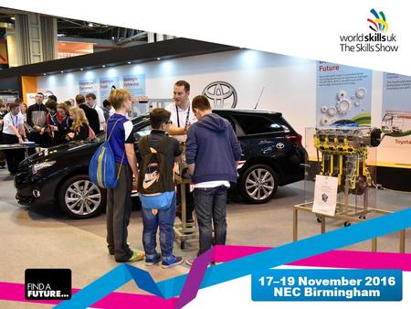 17–19 November 2016 NEC Birmingham. 22 brings together We provide every young person with the chance to unlock their potential and get excited about the.