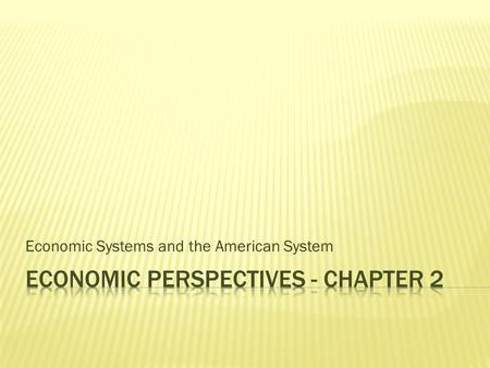 Economic Systems and the American System. Section 1.