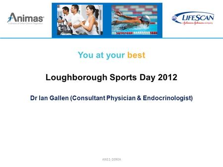 You at your best Loughborough Sports Day 2012 Dr Ian Gallen (Consultant Physician & Endocrinologist) AN11-1090A.