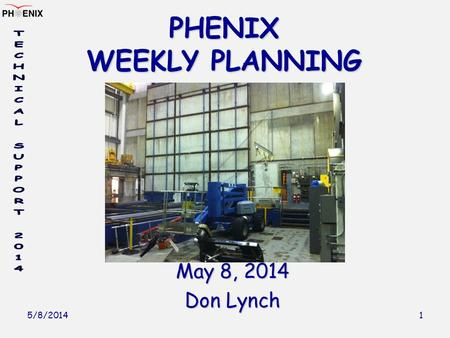 5/8/2014 1 PHENIX WEEKLY PLANNING May 8, 2014 Don Lynch.