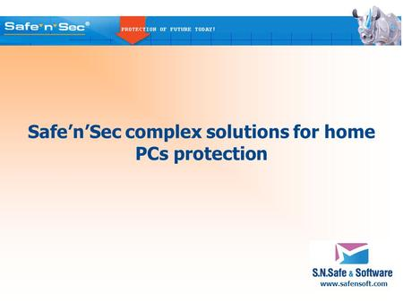 Www.safensoft.com Safe'n'Sec complex solutions for home PCs protection.
