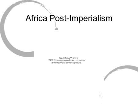 Africa Post-Imperialism. Nationalism and Independence Roots: Early 1900's Goal: Independence Plan: To create a sense of unity amongst the diverse groups.