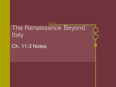 The Renaissance Beyond Italy Ch. 11-3 Notes. The Spread of New Ideas Johann Gutenberg, a German man living in the mid-1400s, developed a printing press.
