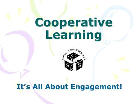 Cooperative Learning It's All About Engagement!. Implementation In a two day professional development training eighty Surry County School teachers and.