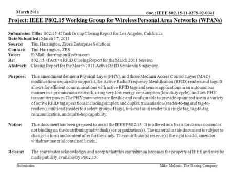 Doc.: IEEE 802.15-11-0275-02-004f Submission March 2011 Mike McInnis, The Boeing Company Project: IEEE P802.15 Working Group for Wireless Personal Area.