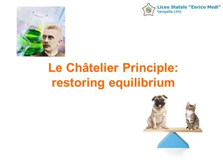 Le Châtelier Principle: restoring equilibrium. Lesson Objectives Explain the factors that stress a system at equilibrium, and use Le Châtelier's principle.