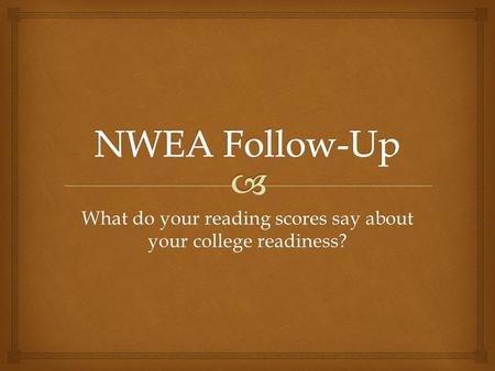 What do your reading scores say about your college readiness?