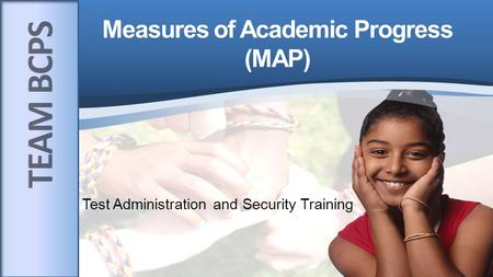 Test Administration and Security Training. 2 1. Assessment purpose must be clear. 3. Assessment mechanics should not impact value. 2. Assessment value.