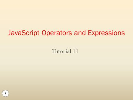 Tutorial 11 1 JavaScript Operators and Expressions.
