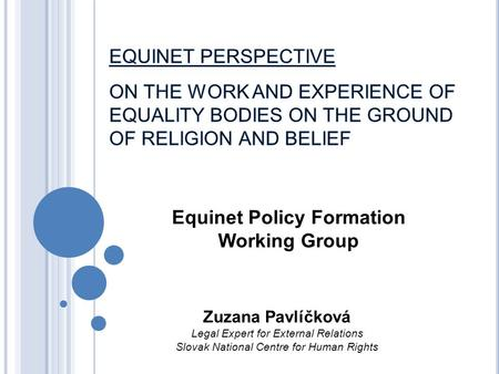 Equinet Policy Formation Working Group Zuzana Pavlíčková Legal Expert for External Relations Slovak National Centre for Human Rights.