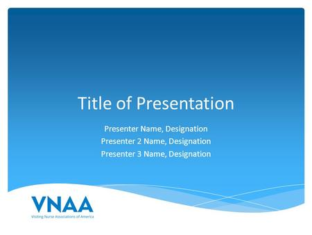 Title of Presentation Presenter Name, Designation Presenter 2 Name, Designation Presenter 3 Name, Designation.