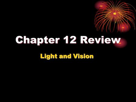 Chapter 12 Review Light and Vision. Category: The Eye Give the name and function of the eye part indicated by #3 (the thin layer between #1 and #2). 1.
