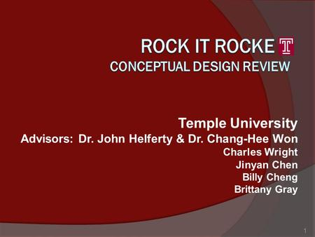 Temple University Advisors: Dr. John Helferty & Dr. Chang-Hee Won Charles Wright Jinyan Chen Billy Cheng Brittany Gray 1.