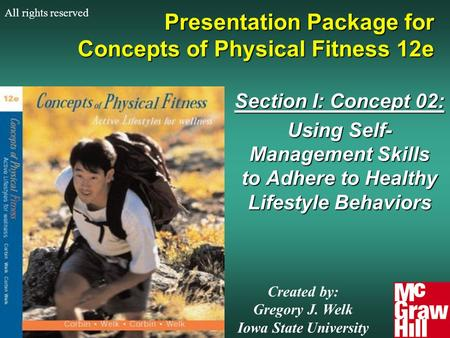 1Concepts of Physical Fitness 12e Presentation Package for Concepts of Physical Fitness 12e Section I: Concept 02: Using Self- Management Skills to Adhere.