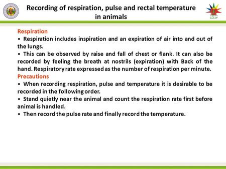 Recording of respiration, pulse and rectal temperature in animals Respiration Respiration includes inspiration and an expiration of air into and out of.