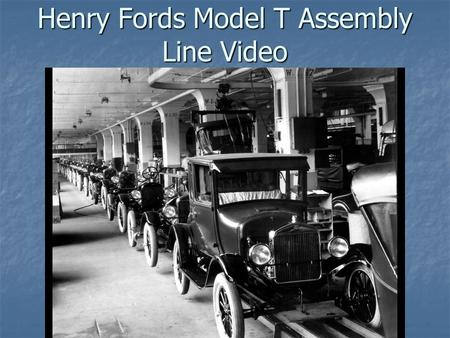 Henry Fords Model T Assembly Line Video. Assembly Line A production system with machines and workers arranged so that each person performs an assigned.