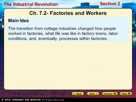 Section 2 The Industrial Revolution Main Idea The transition from cottage industries changed how people worked in factories, what life was like in factory.
