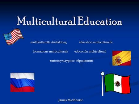 Multicultural Education James MacKenzie formazione multiculturale multikulturelle Ausbildungéducation multiculturelle многокультурное образование educación.